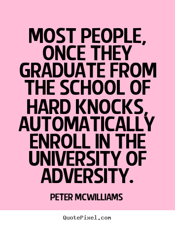 Quote about inspirational - Most people, once they graduate from the school..