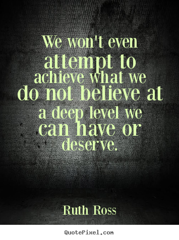 Inspirational Quotes From Ruth Ross