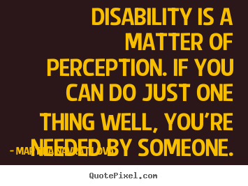 inspirational quotes disability is a matter of