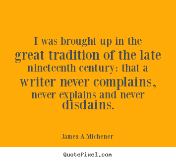 Inspirational quotes - I was brought up in the great tradition of the..