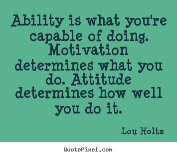 Lou Holtz picture quotes - Ability is what you're capable of doing. motivation.. - Inspirational quote