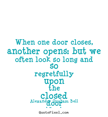 Quotes about inspirational - When one door closes, another opens: but we often look so long..