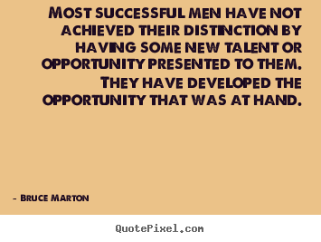 Customize picture quotes about inspirational - Most successful men have not achieved their distinction by having some..