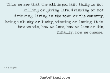 Diy picture quotes about inspirational - Thus we see that the all important thing is not killing..