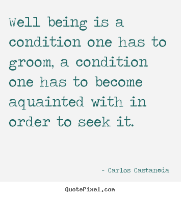 Quotes about inspirational - Well being is a condition one has to groom, a condition..
