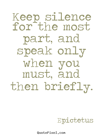 Epictetus picture quotes - Keep silence for the most part, and speak only when.. - Inspirational quotes