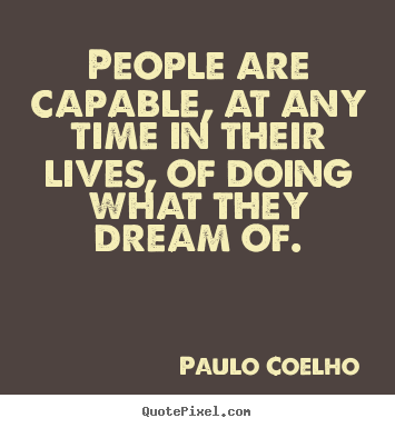 Quote about inspirational - People are capable, at any time in their lives,..