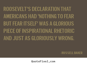 Quote about inspirational - Roosevelt's declaration that americans had 'nothing..