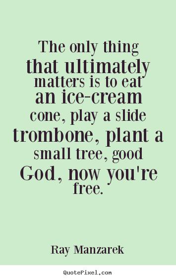 Ray Manzarek Picture Quote