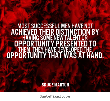 Make custom picture quotes about inspirational - Most successful men have not achieved their distinction by..