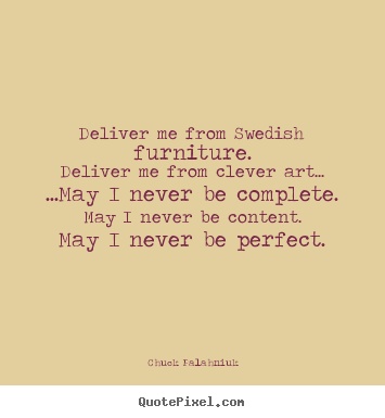 Inspirational quotes - Deliver me from swedish furniture.deliver me from..
