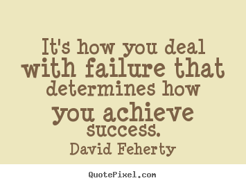 Create picture quotes about inspirational - It's how you deal with failure that determines how..