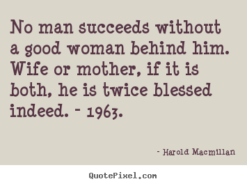 Good Woman Quotes Custom Harold Macmillan Picture Quotes  Quotepixel