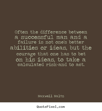 Inspirational quotes - Often the difference between a successful man and a failure is not..
