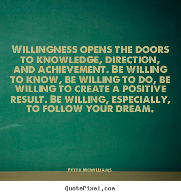 Create graphic poster quote about inspirational - Willingness opens the doors to knowledge, direction, and achievement...