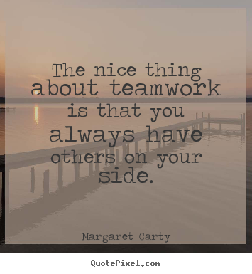 inspirational quotes about teamwork quotesgram. Black Bedroom Furniture Sets. Home Design Ideas
