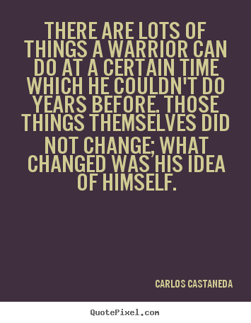 Quotes about inspirational - There are lots of things a warrior can do..