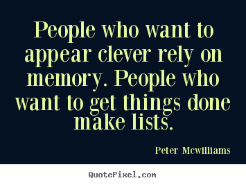 Create custom picture quotes about inspirational - People who want to appear clever rely on memory...