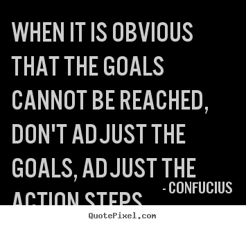 How to make picture quote about inspirational - When it is obvious that the goals cannot be reached,..