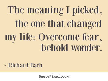 Inspirational quotes - The meaning i picked, the one that changed..