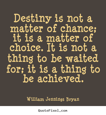 inspirational quotes about destiny quotesgram