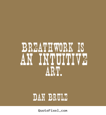Create graphic poster quotes about inspirational - Breathwork is an intuitive art.