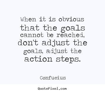 Inspirational quote - When it is obvious that the goals cannot..