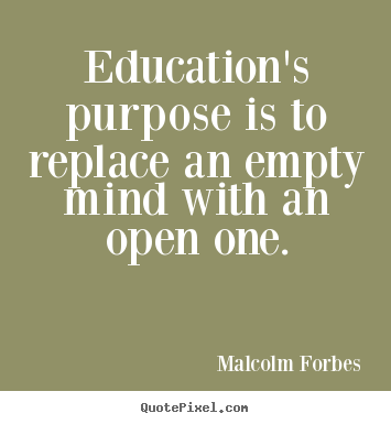 Design picture quote about inspirational - Education's purpose is to replace an empty mind with..