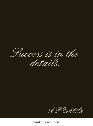 Inspirational Quote About Details