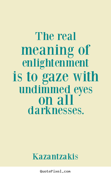Quotes Meaning Enchanting Inspirational Quotes  The Real Meaning Of Enlightenment Is To