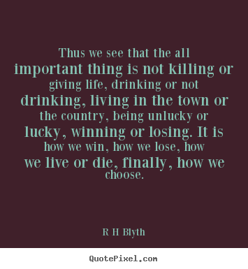 Inspirational quotes - Thus we see that the all important thing is not killing or giving..