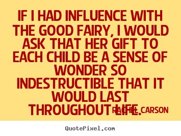 Inspirational quotes - If i had influence with the good fairy, i would ask that her..