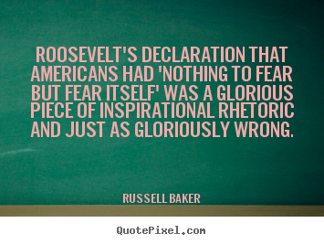 Make custom picture sayings about inspirational - Roosevelt's declaration that americans had..