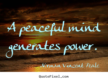 Make custom poster quotes about inspirational - A peaceful mind generates power.