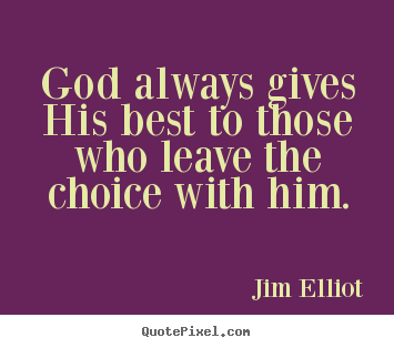 Quotes about inspirational - God always gives his best to those who leave..