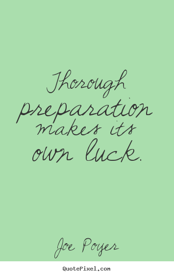 Joe Poyer picture sayings - Thorough preparation makes its own luck. - Inspirational quotes