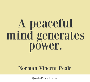 Make custom picture sayings about inspirational - A peaceful mind generates power.