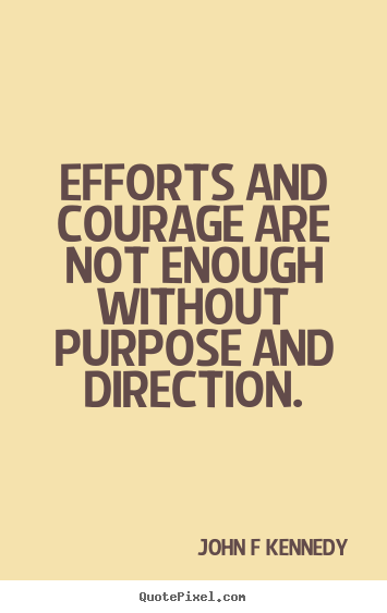 Inspirational quotes - Efforts and courage are not enough ...
