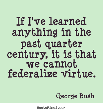 Inspirational quote - If i've learned anything in the past quarter century,..