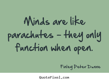 Create picture quotes about inspirational - Minds are like parachutes - they only function when open.