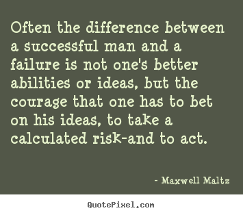 Maxwell Maltz picture quotes - Often the difference between a successful man.. - Inspirational quotes