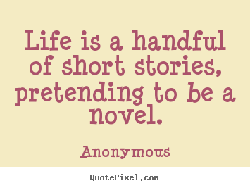 Design Custom Picture Quotes About Life Life Is A Handful Of Short