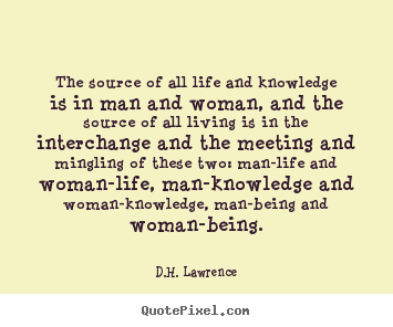 D H Lawrence Quotes About Love : quotes about life by d h lawrence design your custom quote graphic