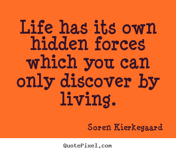 Create custom picture quotes about life - Life has its own hidden forces which you can only discover..