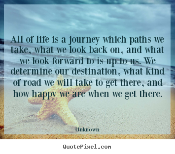 Quotes About Life Journey Extraordinary Customize Picture Quotes About Life  All Of Life Is A Journey
