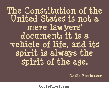 Create custom picture quote about life - The constitution of the united states is not a mere lawyers' document;..