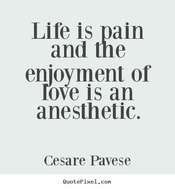 High Quality Pain And Life Quotes Fair Customize Picture Quote About Life Life Is Pain  And The