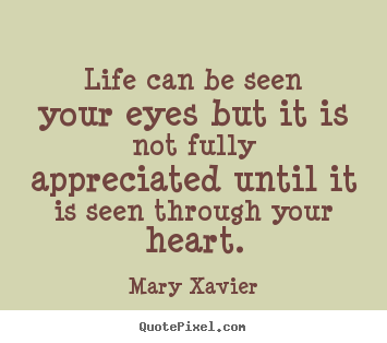 Quotes about life - Life can be seen your eyes but it is not fully..