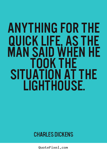 Quote about life - Anything for the quick life, as the man said when he took..