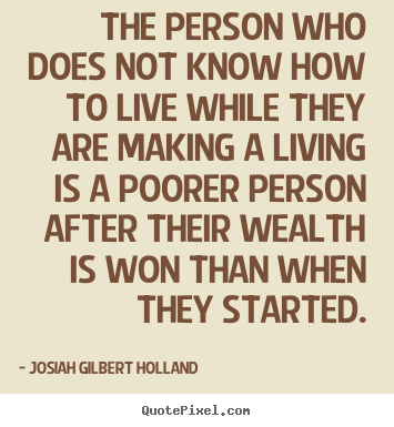 Quotes about life - The person who does not know how to live while..